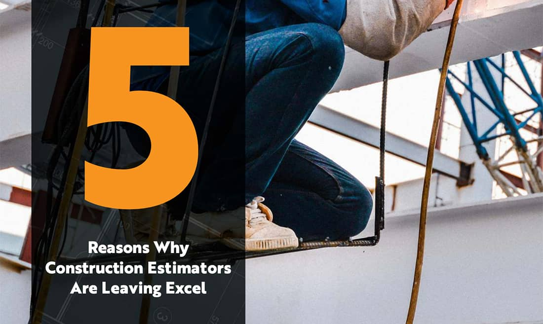 5 Reasons Why Construction Estimators are Leaving Excel